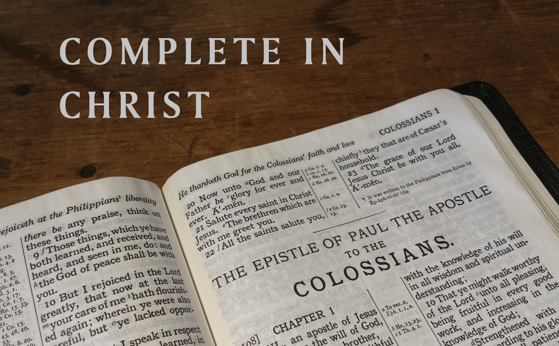 Complete In Christ - Colossians